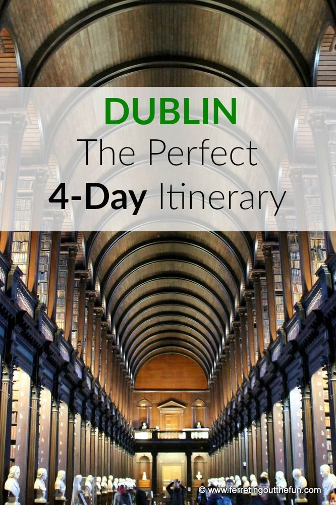 dublin the perfect 4 day itinerary